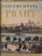 Ulicemi města Prahy od 14. století do dneška