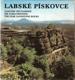 Labské pískovce : Labskije pesčaniki = Die Elbsandsteine = The Elbe sandstone rocks