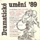 Dramatické umění '89, Sv. 4